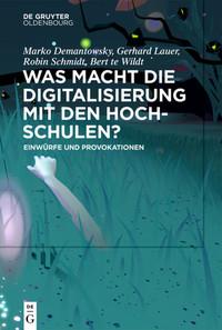 Was macht die Digitalisierung mit den Hochschulen?